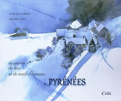 couverture : De pierre, de bois et de main d'homme... les Pyrénées